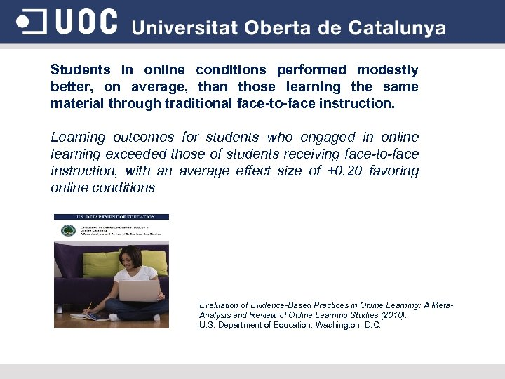 Students in online conditions performed modestly better, on average, than those learning the same
