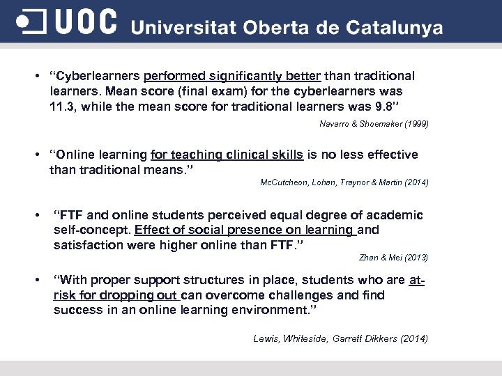 """• """"Cyberlearners performed significantly better than traditional learners. Mean score (final exam) for"""