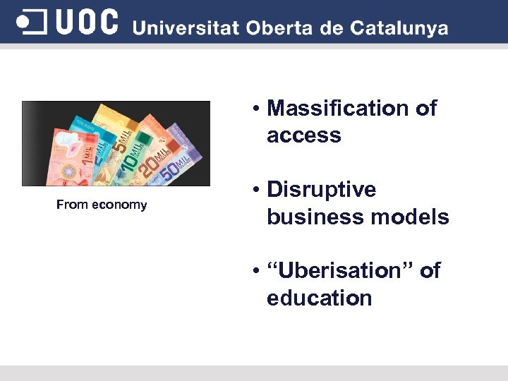 """• Massification of access From economy • Disruptive business models • """"Uberisation"""" of"""