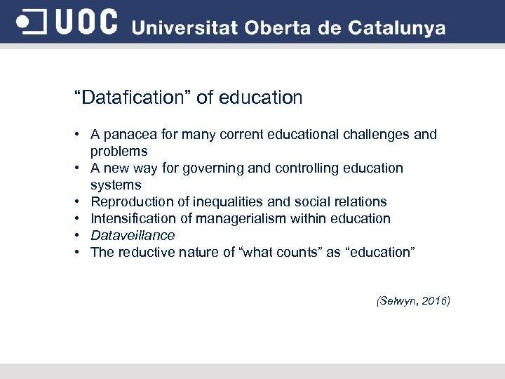 """Datafication"" of education • A panacea for many corrent educational challenges and problems •"