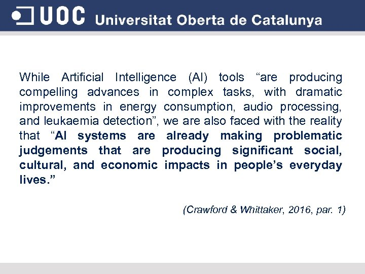 "While Artificial Intelligence (AI) tools ""are producing compelling advances in complex tasks, with dramatic"