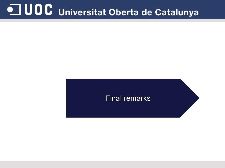 Final remarks
