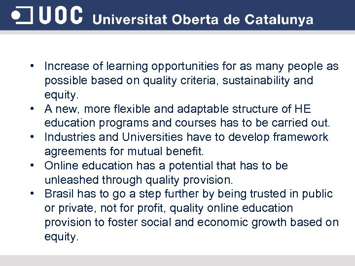 • Increase of learning opportunities for as many people as possible based on