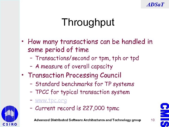ADSa. T Throughput • How many transactions can be handled in some period of