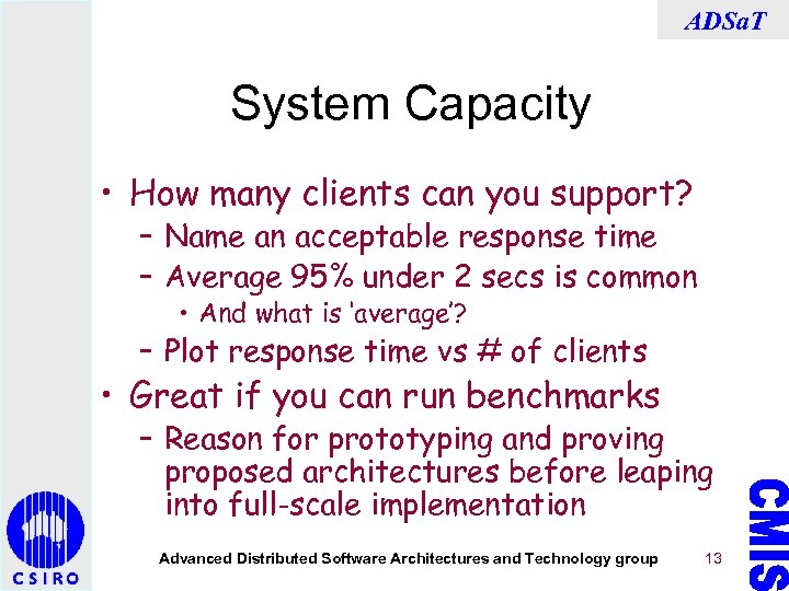 ADSa. T System Capacity • How many clients can you support? – Name an