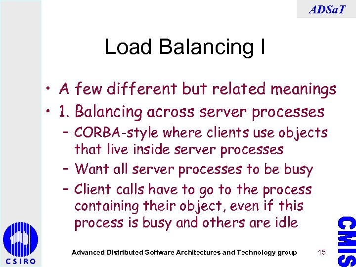ADSa. T Load Balancing I • A few different but related meanings • 1.