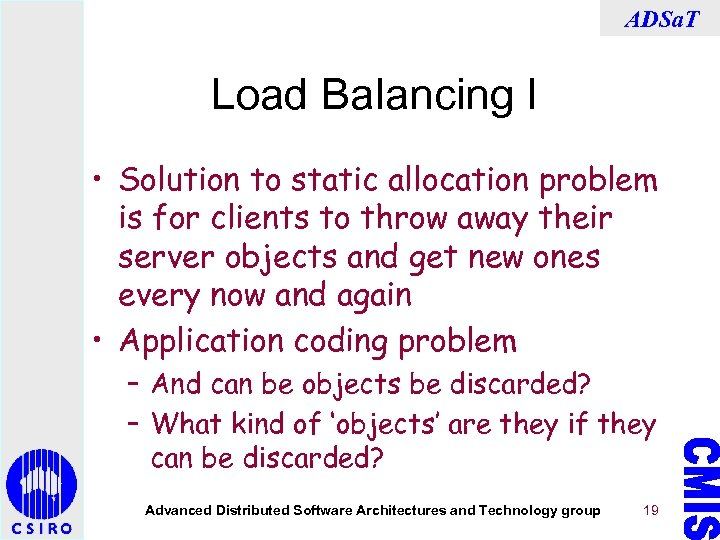 ADSa. T Load Balancing I • Solution to static allocation problem is for clients