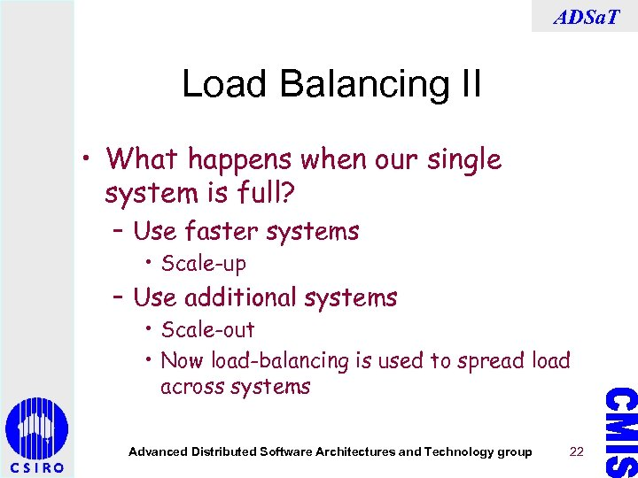 ADSa. T Load Balancing II • What happens when our single system is full?