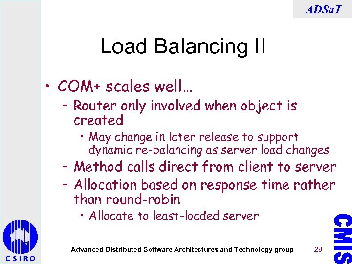 ADSa. T Load Balancing II • COM+ scales well… – Router only involved when