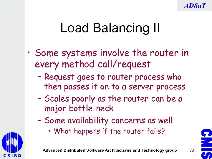 ADSa. T Load Balancing II • Some systems involve the router in every method