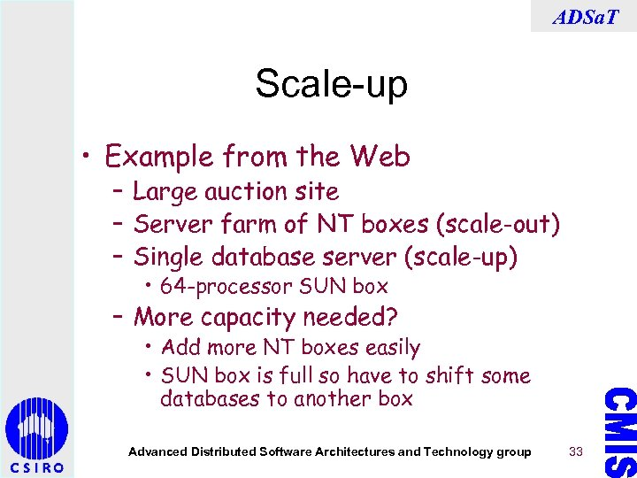 ADSa. T Scale-up • Example from the Web – Large auction site – Server