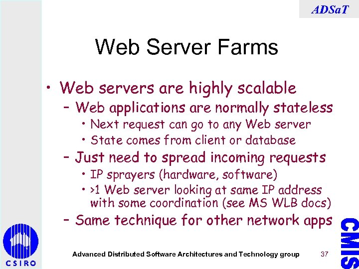 ADSa. T Web Server Farms • Web servers are highly scalable – Web applications