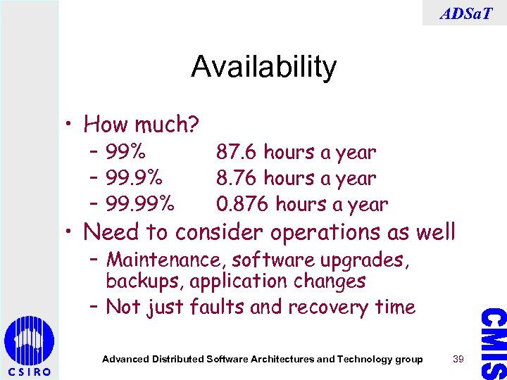 ADSa. T Availability • How much? – 99% – 99. 99% 87. 6 hours