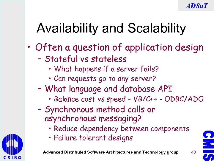 ADSa. T Availability and Scalability • Often a question of application design – Stateful