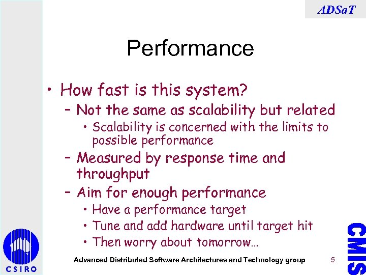 ADSa. T Performance • How fast is this system? – Not the same as