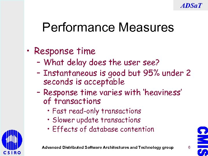 ADSa. T Performance Measures • Response time – What delay does the user see?