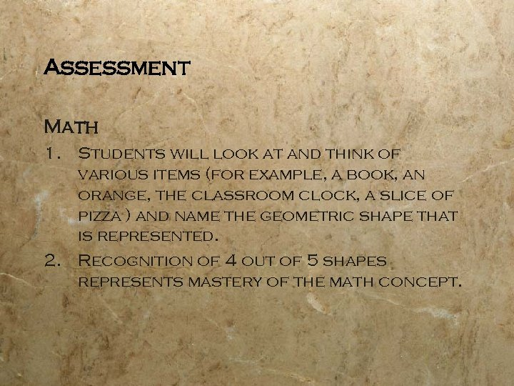 Assessment Math 1. Students will look at and think of various items (for example,