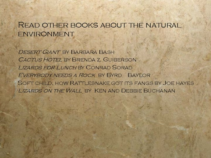 Read other books about the natural environment Desert Giant by Barbara Bash Cactus Hotel