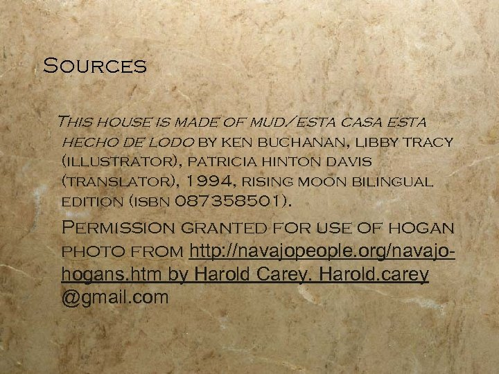 Sources This house is made of mud/esta casa esta hecho de lodo by ken