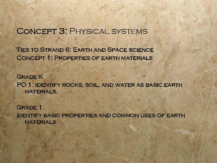 Concept 3: Physical systems Ties to Strand 6: Earth and Space science Concept 1: