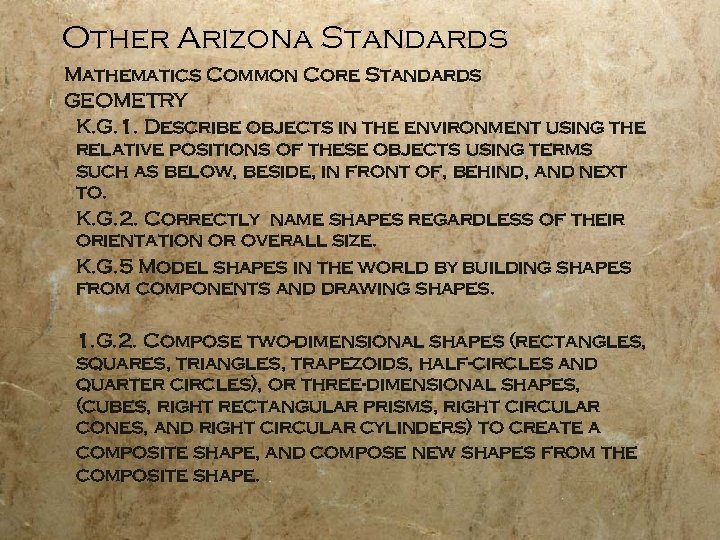 Other Arizona Standards Mathematics Common Core Standards GEOMETRY K. G. 1. Describe objects in