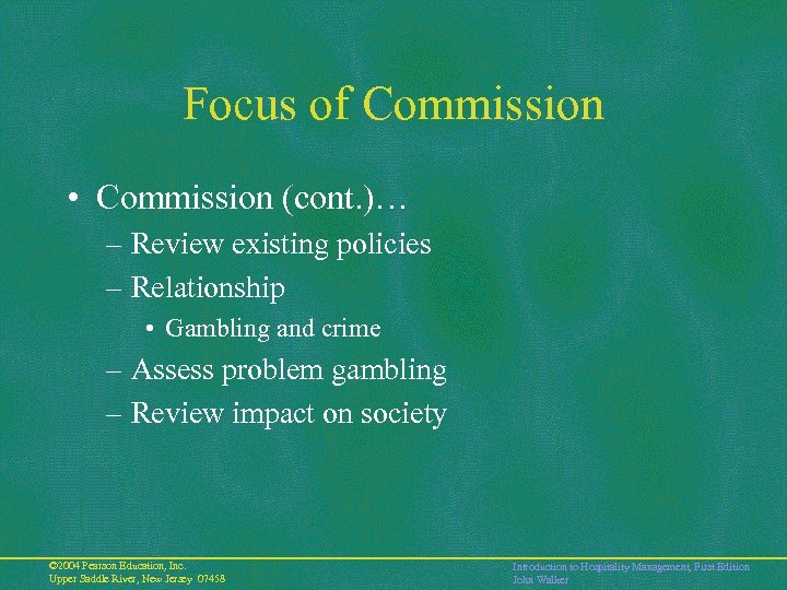 Focus of Commission • Commission (cont. )… – Review existing policies – Relationship •