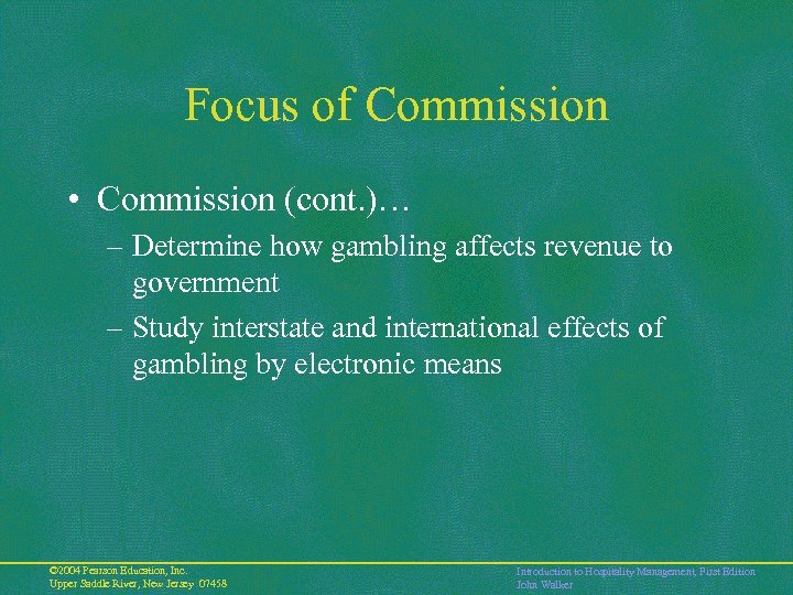 Focus of Commission • Commission (cont. )… – Determine how gambling affects revenue to