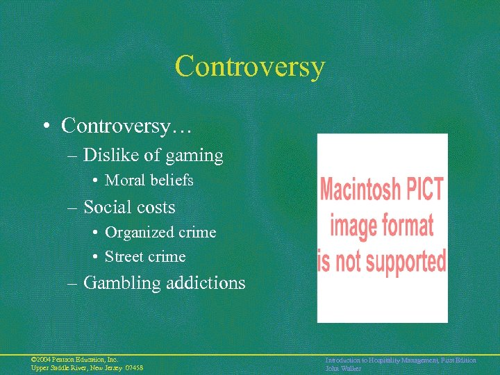 Controversy • Controversy… – Dislike of gaming • Moral beliefs – Social costs •