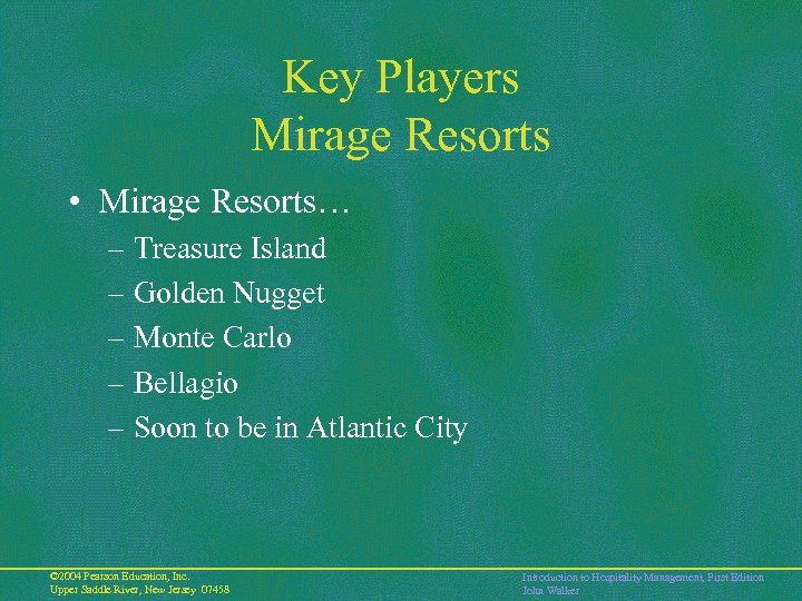 Key Players Mirage Resorts • Mirage Resorts… – Treasure Island – Golden Nugget –