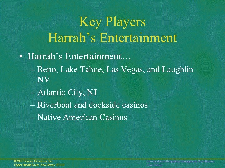 Key Players Harrah's Entertainment • Harrah's Entertainment… – Reno, Lake Tahoe, Las Vegas, and