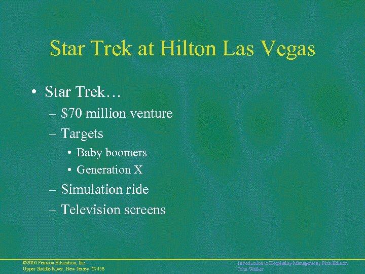 Star Trek at Hilton Las Vegas • Star Trek… – $70 million venture –
