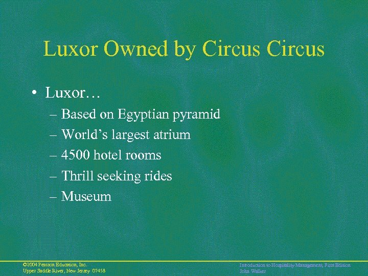Luxor Owned by Circus • Luxor… – Based on Egyptian pyramid – World's largest