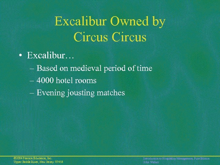 Excalibur Owned by Circus • Excalibur… – Based on medieval period of time –