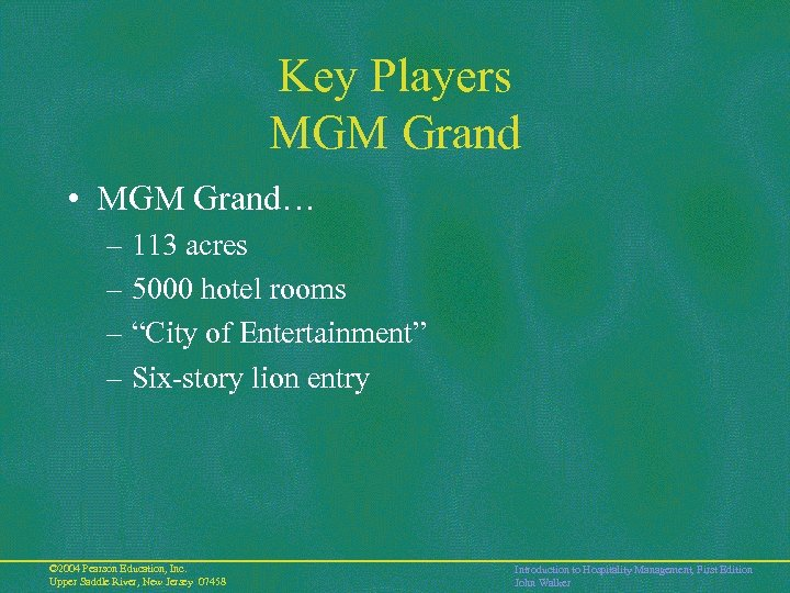 Key Players MGM Grand • MGM Grand… – 113 acres – 5000 hotel rooms