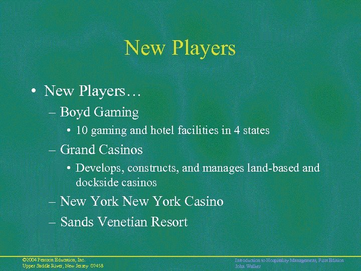New Players • New Players… – Boyd Gaming • 10 gaming and hotel facilities