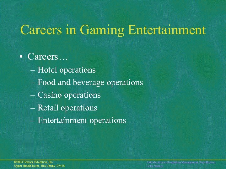 Careers in Gaming Entertainment • Careers… – Hotel operations – Food and beverage operations