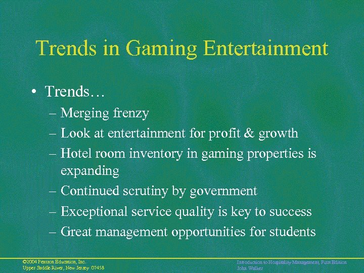 Trends in Gaming Entertainment • Trends… – Merging frenzy – Look at entertainment for