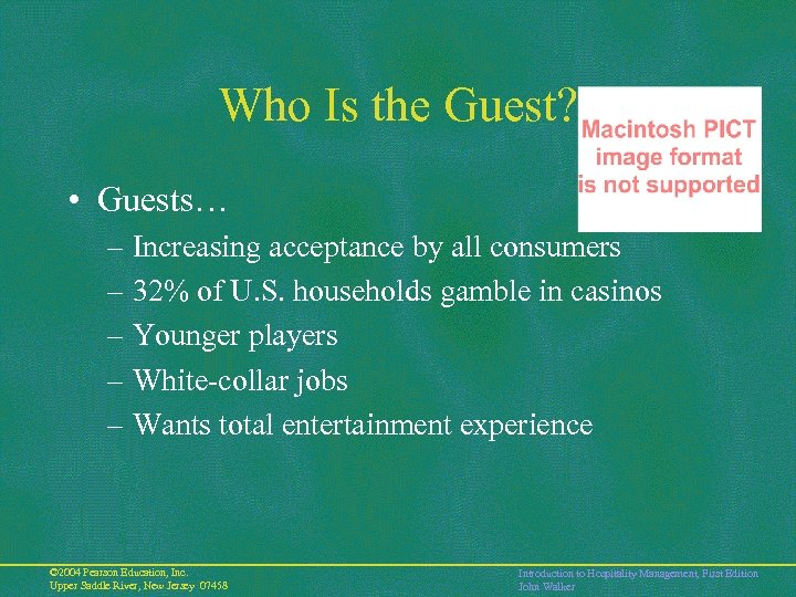Who Is the Guest? • Guests… – Increasing acceptance by all consumers – 32%