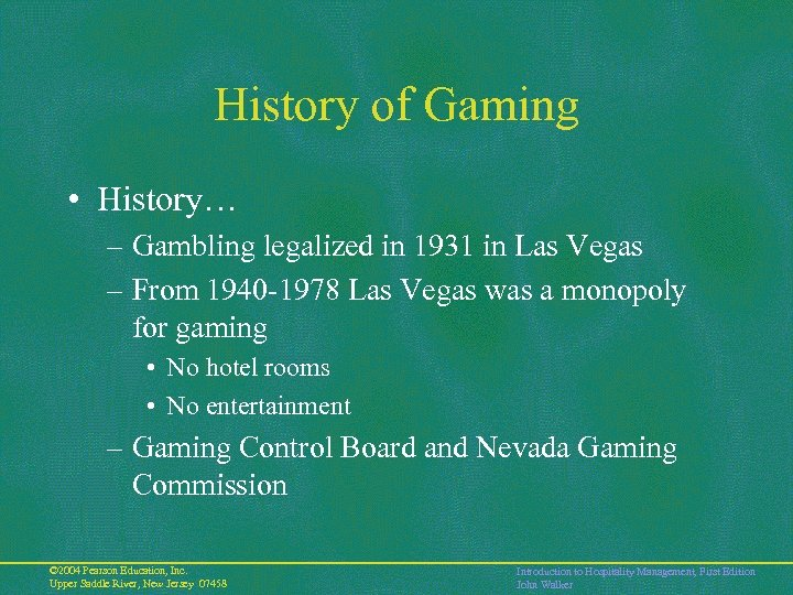 History of Gaming • History… – Gambling legalized in 1931 in Las Vegas –