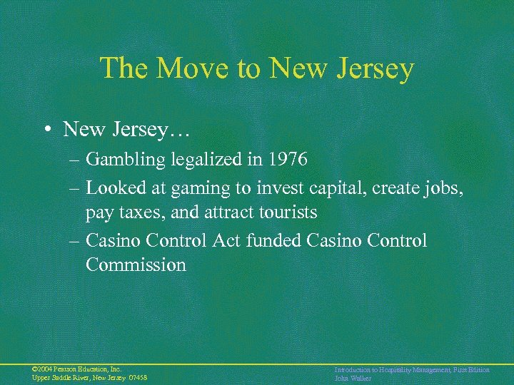 The Move to New Jersey • New Jersey… – Gambling legalized in 1976 –