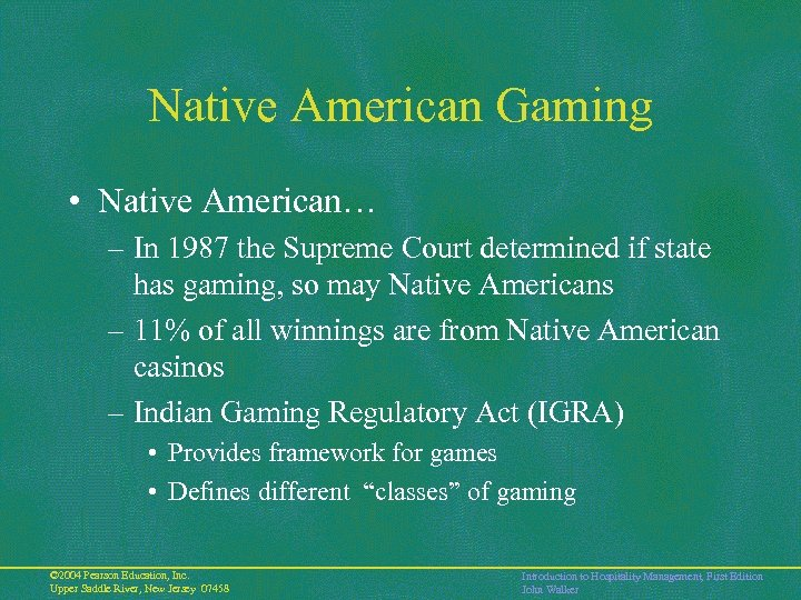 Native American Gaming • Native American… – In 1987 the Supreme Court determined if