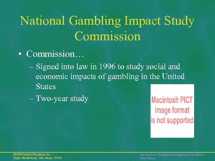National Gambling Impact Study Commission • Commission… – Signed into law in 1996 to