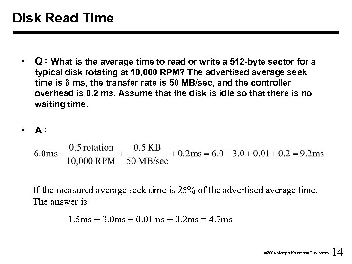 Disk Read Time • Q:What is the average time to read or write a