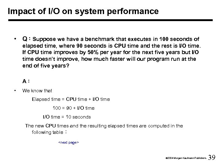 Impact of I/O on system performance • Q:Suppose we have a benchmark that executes
