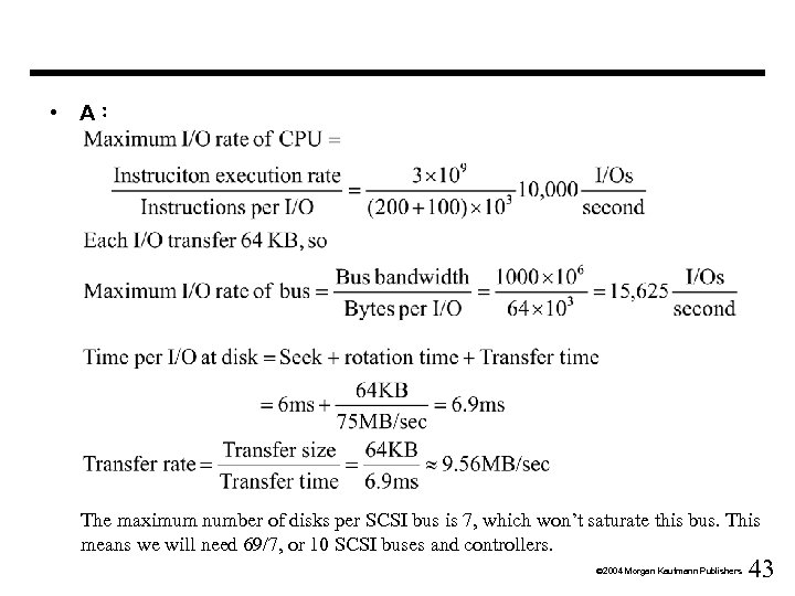 • A: The maximum number of disks per SCSI bus is 7, which