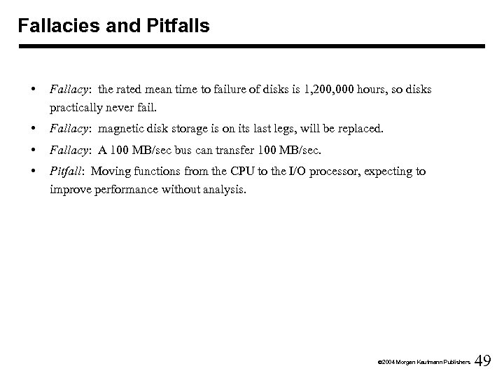 Fallacies and Pitfalls • Fallacy: the rated mean time to failure of disks is
