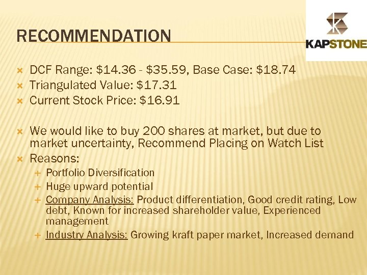 RECOMMENDATION DCF Range: $14. 36 - $35. 59, Base Case: $18. 74 Triangulated Value: