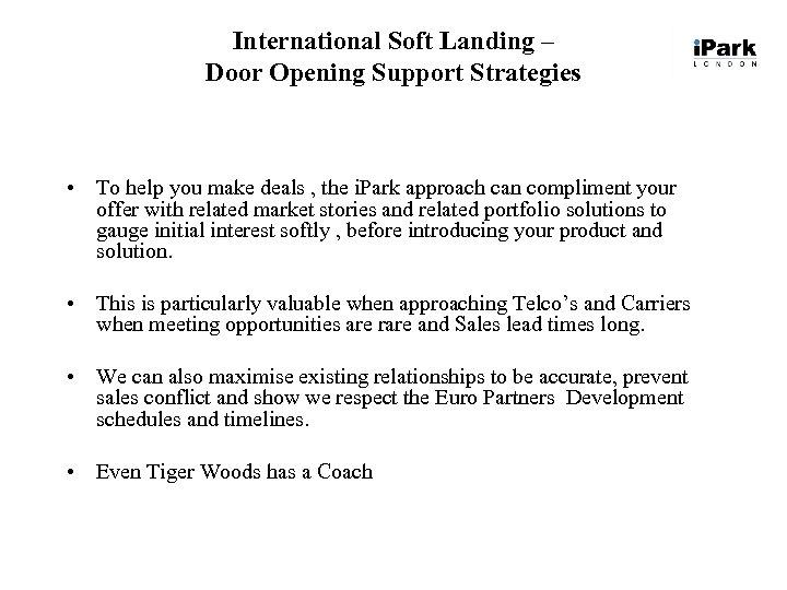 International Soft Landing – Door Opening Support Strategies • To help you make deals