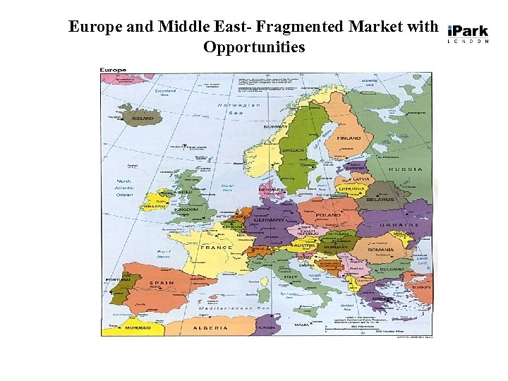 Europe and Middle East- Fragmented Market with Opportunities