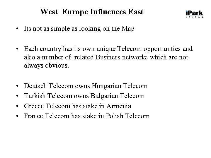 West Europe Influences East • Its not as simple as looking on the Map